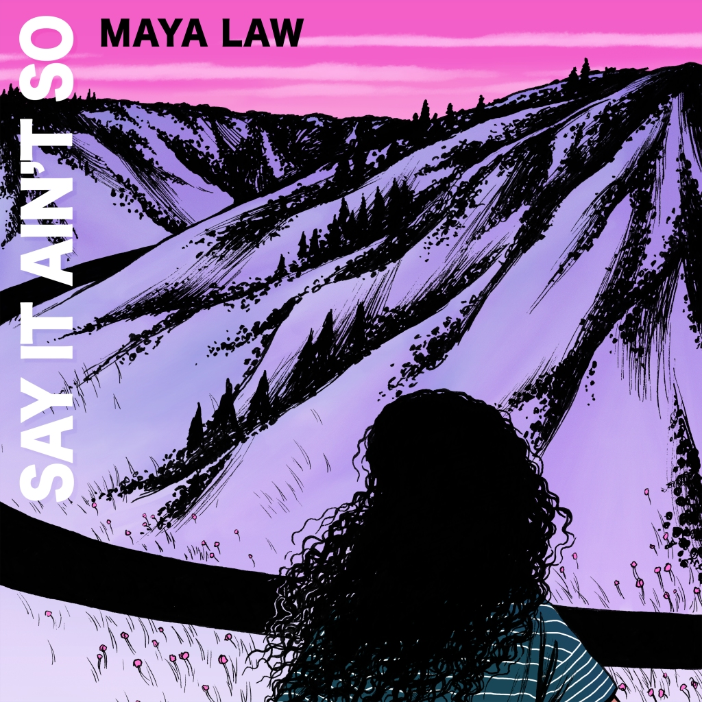 Cover artwork for Maya Law's song 'Say It Ain't So'.
